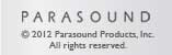 © 2006 PARASOUND PRODUCTS, INC.